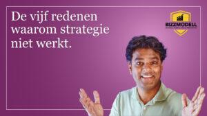 De vijf redenen waarom strategie niet werkt